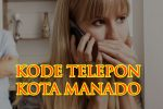 Kode telepon area Manado dan Nomor Penting Sulawesi Utara